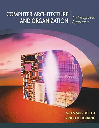 9780471733881: Computer Architecture and Organization: An Integrated Approach