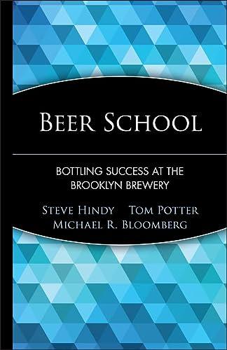 9780471735120: Beer School: Bottling Success at the Brooklyn Brewery