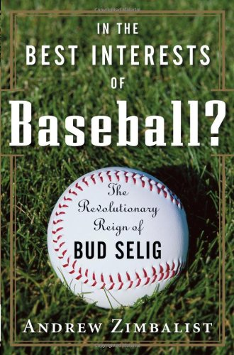 9780471735335: In the Best Interests of Baseball? The Revolutionary Reign of Bud Selig