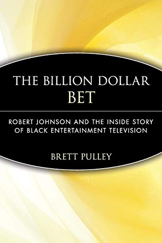 9780471735977: The Billion Dollar BET: Robert Johnson and the Inside Story of Black Entertainment Television