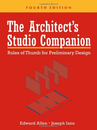 The Architect's Studio Companion: Rules of Thumb for Preliminary Design (0471736228) by Edward Allen; Joseph Iano