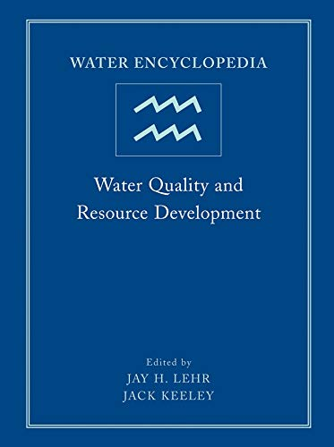 Water Encyclopedia, Water Quality and Resource Development (Volume 2): Jay H. Lehr