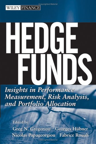 9780471737438: Hedge Funds: Insights in Performance Measurement, Risk Analysis, and Portfolio Allocation (Wiley Finance)