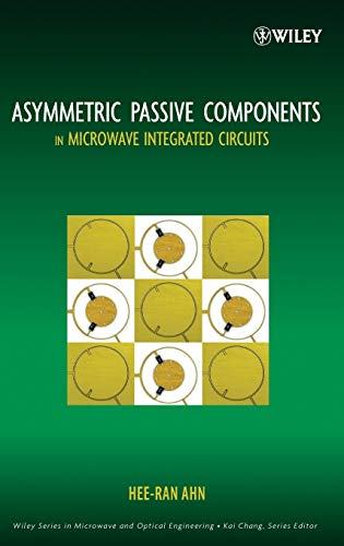Asymmetric Passive Components in Microwave Integrated Circuits: Ahn, Hee-Ran