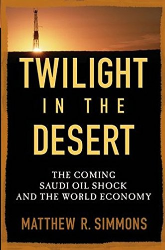 9780471738763: Twilight in the Desert: The Coming Saudi Oil Shock and the World Economy
