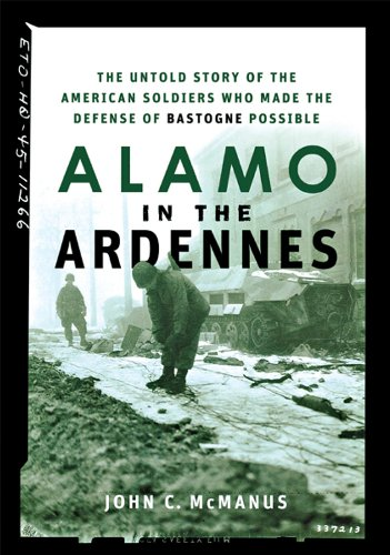 9780471739050: Alamo in the Ardennes: The Untold Story of the American Soldiers Who Made the Defense of Bastogne Possible