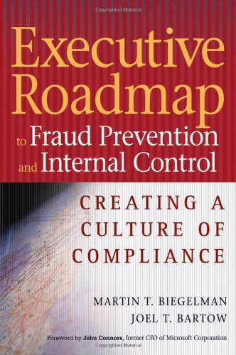 9780471739272: Executive Roadmap to Fraud Prevention and Internal Controls: Creating a Culture of Compliance