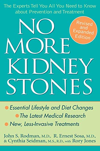 9780471739296: No More Kidney Stones: The Experts Tell You All You Need to Know About Prevention and Treatment