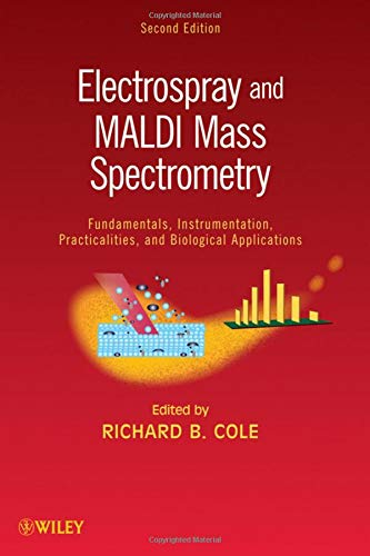 9780471741077: Electrospray and MALDI Mass Spectrometry: Fundamentals, Instrumentation, Practicalities, and Biological Applications: Fundamentals, Instrumentation, and Applications