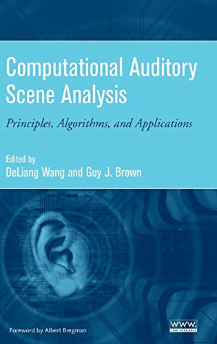9780471741091: Computational Auditory Scene Analysis: Principles, Algorithms, and Applications
