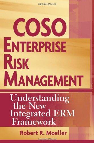 COSO Enterprise Risk Management: Understanding the New: Moeller, Robert R.