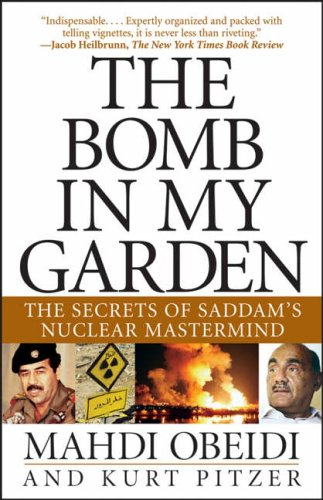 The Bomb in My Garden: The Secrets of Saddam's Nuclear Mastermind: Mahdi Obeidi