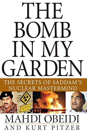 9780471741275: The Bomb in My Garden: The Secrets of Saddam's Nuclear Mastermind