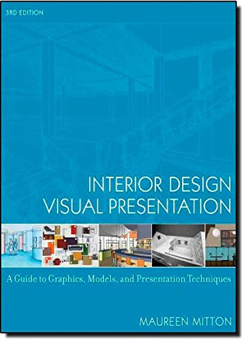 9780471741565: Interior Design Visual Presentation: A Guide to Graphics, Models & Presentation Techniques: A Guide to Graphics, Models and Presentation Techniques