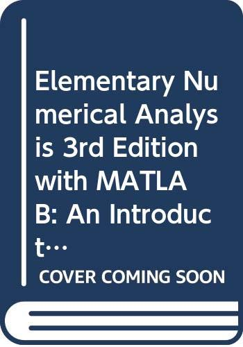 9780471742579: Elementary Numerical Analysis 3rd Edition with MATLAB: An Introduction 2nd Edition Set