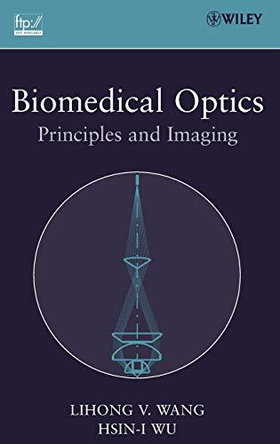 9780471743040: Biomedical Optics: Principles and Imaging