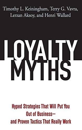 9780471743156: Loyalty Myths: Hyped Strategies That Will Put You Out of Business -- and Proven Tactics That Really Work
