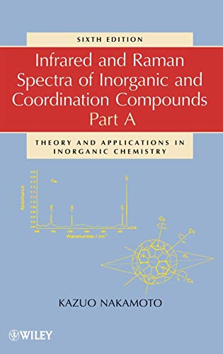 9780471743392: Infrared and Raman Spectra of Inorganic and Coordination Compounds: Theory and Applications in Inorganic Chemistry