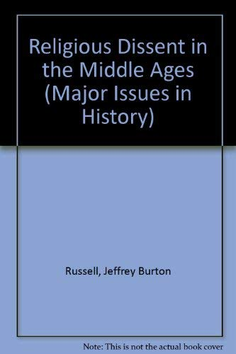 Religious Dissent in the Middle Ages (Major Issues in History): Russell, Jeffrey Burton