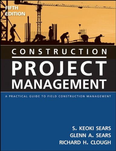 9780471745884: Construction Project Management: A Practical Guide to Field Construction Management