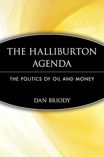 9780471745945: The Halliburton Agenda: The Politics of Oil And Money