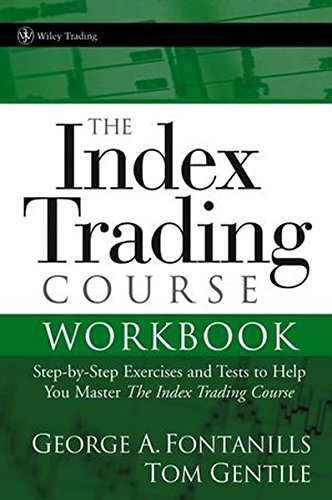 9780471745983: The Index Trading Course Workbook: Step-by-Step Exercises and Tests to Help You Master The Index Trading Course