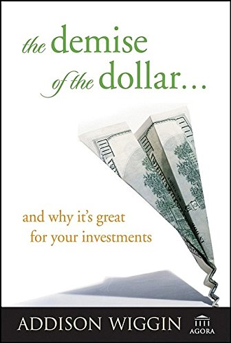 9780471746010: The Demise of the Dollar... And Why It's Great for Your Investments