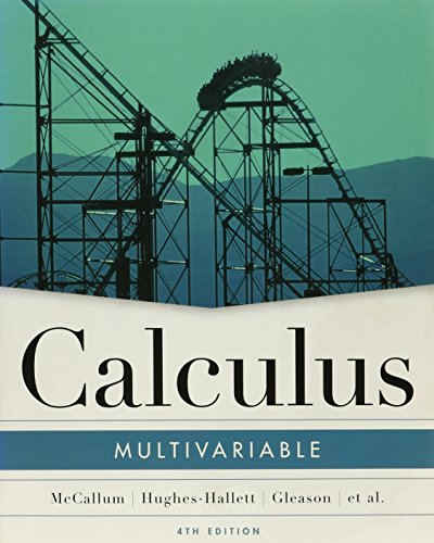 Calculus, Textbook and Student Study Guide: Multivariable (0471746401) by McCallum, William G.; Hughes-Hallett, Deborah; Gleason, Andrew M.; Flath, Daniel E.; Osgood, Brad G.; Quinney, Douglas; Tecosky-Feldman, Jeff;...