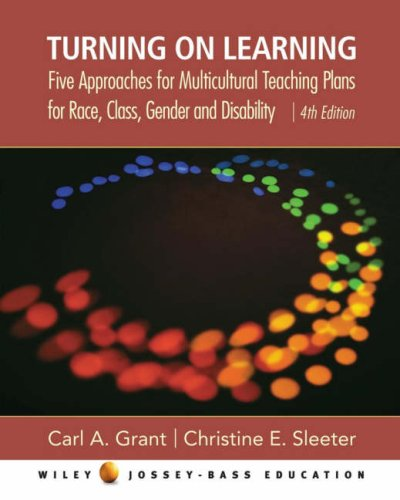 9780471746577: Turning on Learning: Five Approaches for Multicultural Teaching Plans for Race, Class, Gender and Disability