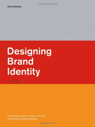 9780471746843: Designing Brand Identity: A Complete Guide to Creating, Building, And Maintaining Strong Brands