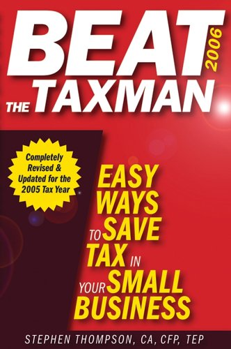 9780471747178: Beat the Taxman!: Easy Ways to Save Tax in Your Small Business