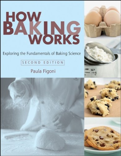 9780471747239: How Baking Works: Exploring the Fundamentals of Baking Science