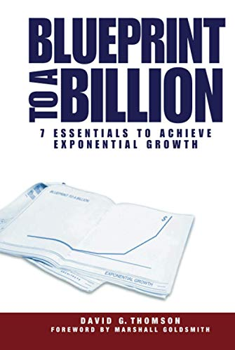 9780471747475: Blueprint to a Billion: 7 Essentials to Achieve Exponential Growth
