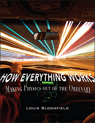 9780471748175: How Everything Works: Making Physics Out of the Ordinary