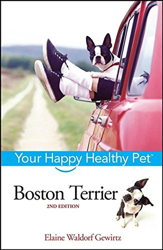 9780471748182: Boston Terrier: Your Happy Healthy Pet