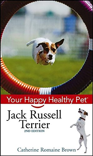 Jack Russell Terrier: Your Happy Healthy Pet: Catherine Romaine Brown