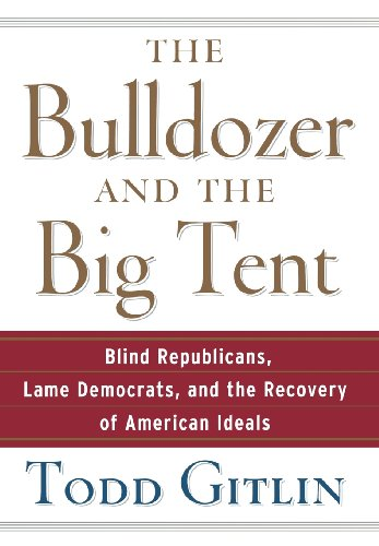 9780471748533: The Bulldozer and the Big Tent: Blind Republicans, Lame Democrats, and the Recovery of American Ideals