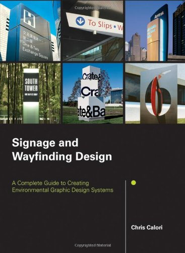 Signage and Wayfinding Design: A Complete Guide: Calori, Chris