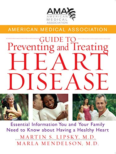 9780471750246: American Medical Association Guide to Preventing and Treating Heart Disease: Essential Information You and Your Family Need to Know about Having a Healthy Heart