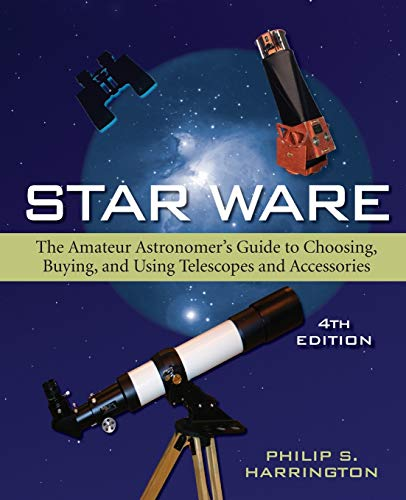 9780471750635: Star Ware: The Amateur Astronomer's Guide to Choosing, Buying, and Using Telescopes and Accessories