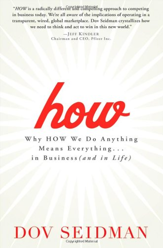 9780471751229: How: Why How We Do Anything Means Everything...in Business (and in Life)