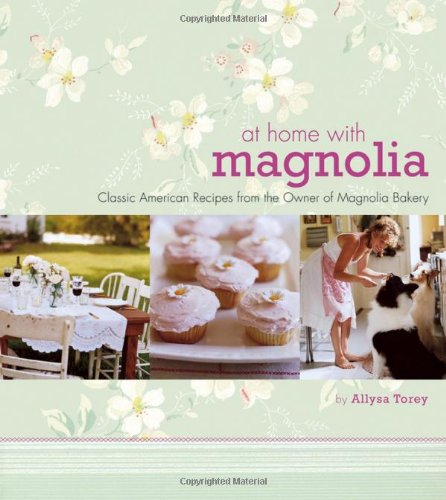 9780471751373: At Home with Magnolia: Classic American Recipes from the Owner of Magnolia Bakery