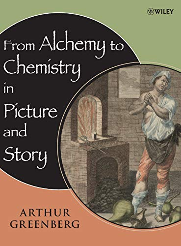 9780471751540: From Alchemy to Chemistry in Picture and Story