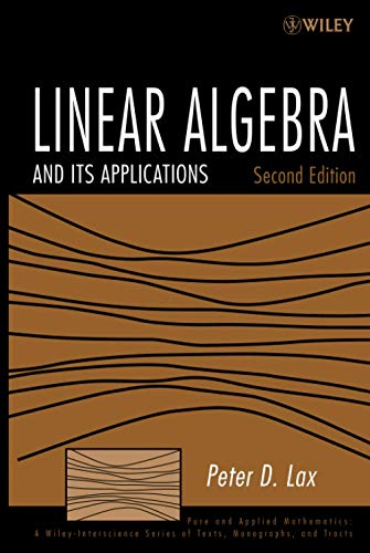 9780471751564: Linear Algebra and Its Applications (Pure and Applied Mathematics: A Wiley Series of Texts, Monographs and Tracts)