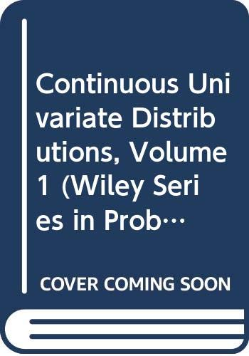9780471752875: Continuous Univariate Distributions, Volume 1 (Wiley Series in Probability and Statistics)