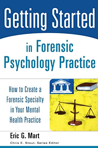 9780471753131: Getting Started in Forensic Psychology Practice: How to Create a Forensic Specialty in Your Mental Health Practice