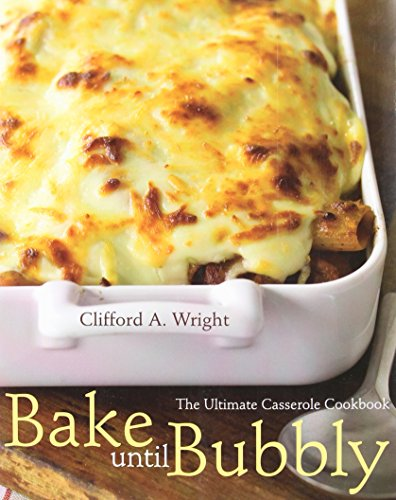 9780471754473: Bake Until Bubbly: The Ultimate Casserole Cookbook: The Ultimate Casserole Cookbook for Everyone