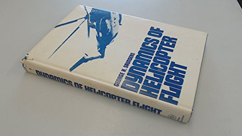 DYNAMICS OF HELICOPTER FLIGHT: Saunders, George H.