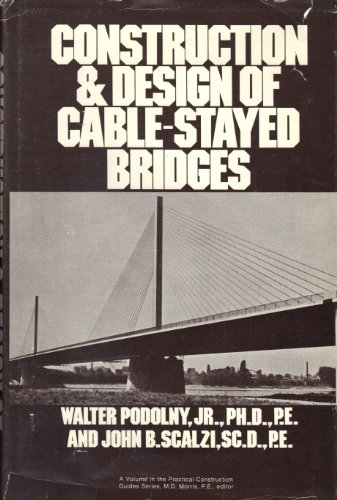 9780471756255: Construction and Design of Cable-stayed Bridges (Wiley Series of Practical Construction Guides)