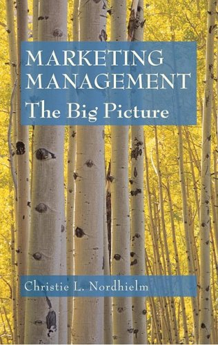 Marketing Management The Big Picture: Nordhielm, Christie L.